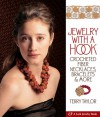 Jewelry with a Hook: Crocheted Fiber Necklaces, Bracelets & More - Terry  Taylor