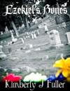 Ezekiel's Bones - Kimberly J. Fuller
