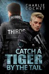 Catch a Tiger by the Tail - Charlie Cochet