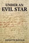 Under an Evil Star - Annette Ranald