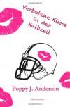 Verbotene Küsse in der Halbzeit - Poppy J. Anderson