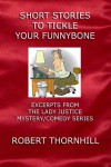 Short Stories To Tickle Your Funnybone - Robert Thornhill