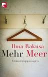 Mehr Meer - Ilma Rakusa