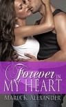Forever in My Heart (Tangled Hearts Book 2) - Maria K. Alexander