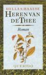 Heren van de thee: [roman] - Hella S Haasse