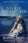 The Selkie Enchantress - Sophie Moss