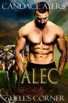 ALEC (She-Shifters of Hell's Corner Book 1) - Candace Ayers