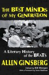 The Best Minds of My Generation: A Literary History of the Beats - Allen Ginsberg, Bill Morgan, Anne Waldman