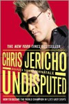 Undisputed: How to Become the World Champion in 1,372 Easy Steps - Chris Jericho,  With Peter Thomas Fortunale