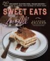 Sweet Eats for All: 250 Decadent Gluten-Free, Vegan Recipes--from Candy to Cookies, Puff Pastries to Petits Fours - Allyson Kramer