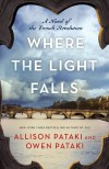 Where the Light Falls: A Novel of the French Revolution - Allison Pataki, Owen Pataki