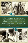 Understanding Jonestown and Peoples Temple - Rebecca Moore