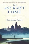 Journey Home: Autobiography of an American Swami - Swami Radhanath