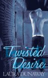 Twisted Desire - Laura Dunaway
