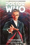 Doctor Who: The Twelfth Doctor Vol 1 - Terrorformer - Robbie Morrison, Dave Taylor, Alice X. Zhang