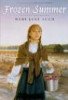 Frozen Summer - Mary Jane Auch