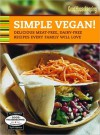 Good Housekeeping Simple Vegan!: Delicious Meat-Free, Dairy-Free Recipes Every Family Will Love - Good Housekeeping