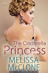 The Cinderella Princess (Royal Holiday Book 1) - Melissa McClone
