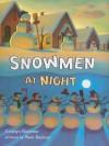 Snowmen at Night (Storytown Library, Grade K, Story 8) - Caralyn Buehner, Mark Buehner