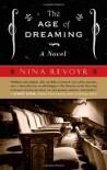 The Age of Dreaming - Nina Revoyr