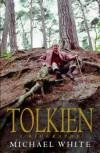 Tolkien: A Biography - Michael White