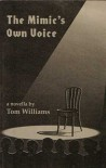 The Mimic's Own Voice - Tom    Williams