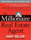 The Millionaire Real Estate Agent: It's Not About the Money...It's About Being the Best You Can Be! - Gary Keller, Dave Jenks, Jay Papasan