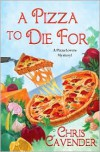 A Pizza To Die For - Chris Cavender