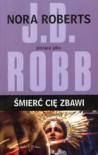 Śmierć cię zbawi - J.D. Robb