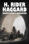 Montezuma's Daughter - H. Rider Haggard