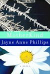 MotherKind - Jayne Anne Phillips