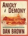 Anioły i demony. Specjalne wydanie ilustrowane - Brown Dan