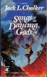 Songs of the Dancing Gods (The Dancing Gods, Book 4) - Jack L. Chalker
