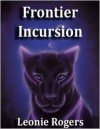 Frontier Incursion - Leonie Rogers