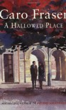 A Hallowed Place - Caro Fraser