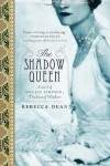 The Shadow Queen: A Novel of Wallis Simpson, Duchess of Windsor - Rebecca Dean