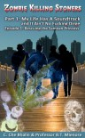 Zombie Killing Stoners, Part 1, Episode 1: Rescuing the Samoan Princess - C. Che Bhalin