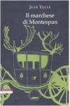 Il marchese di Montespan - Jean Teulé, Riccardo Fedriga