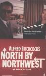 North by Northwest - Ernest Lehman, Alfred Hitchcock