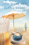 Blue Jeans and Coffee Beans - Joanne DeMaio