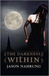 The Darkness Within - Jason Nahrung