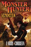 Monster Hunter Vendetta - Larry Correia