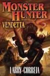Monster Hunter Vendetta - Larry Correia