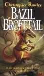 Bazil Broketail - Christopher Rowley