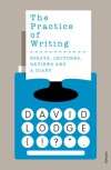 The Practice of Writing - David Lodge