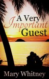 A Very Important Guest - A Novella - Mary Whitney