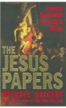 The Jesus Papers - Michael Baigent