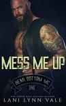 Mess Me Up  - Lani Lynn Vale