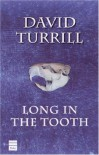 Long in the Tooth - David Turrill