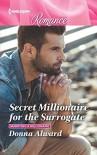 Secret Millionaire for the Surrogate  - Donna Alward
